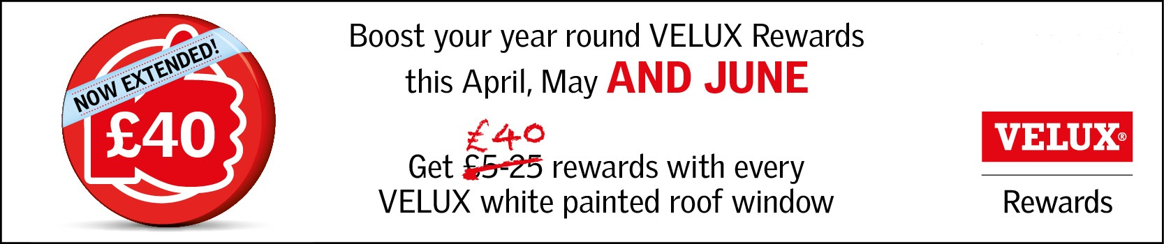 Velux rewards now extended for April, May and June